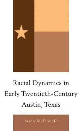 Racial Dynamics in Early Twentieth-Century Austin, Texas