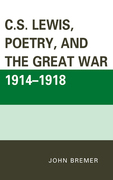 C.S. Lewis, Poetry, and the Great War 1914-1918