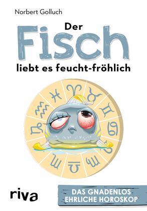 Der Fisch liebt es feucht-fröhlich