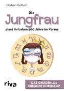 Die Jungfrau plant ihr Leben 500 Jahre im Voraus