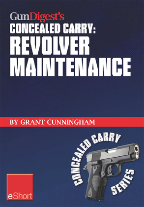 Gun Digest's Revolver Maintenance Concealed Carry eShort: Learn how to keep your revolver running like new with these pistol maintenance secrets, revo