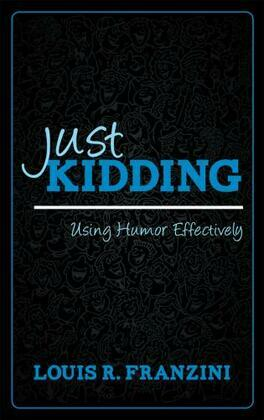 Just Kidding: Using Humor Effectively