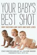 Your Baby's Best Shot: Why Vaccines Are Safe and Save Lives
