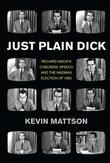 Just Plain Dick: Richard Nixon¿s Checkers Speech and the ¿Rocking, Socking¿ Election of 1952