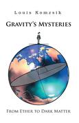 Gravity's Mysteries