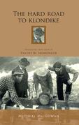 The Hard Road to Klondike: An Irish Emigrant's Travels in North America