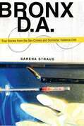 Bronx D.A.: True Stories from the Domestic Violence and Sex Crimes Unit