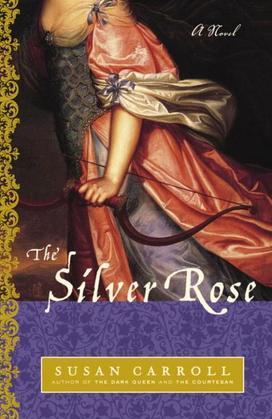 The Silver Rose: A Novel