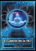 El Camino De La Net: Historias De Lo Real Y Lo Virtual