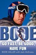 Bode: Go Fast, Be Good, Have Fun