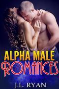 Alpha Male Romances Boxed Set