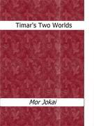 Timar?s Two Worlds