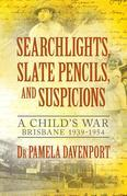 Searchlights, Slate Pencils, and Suspicions