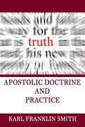Apostolic Doctrine and Practice