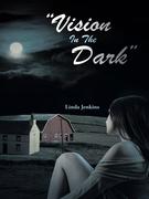 """""""Vision in the Dark"""""""