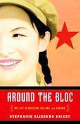 Around the Bloc: My Life in Moscow, Beijing, and Havana