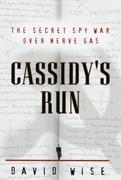Cassidy's Run: The Secret Spy War Over Nerve Gas