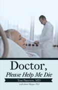Doctor, Please Help Me Die