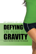 Defying the Pains of Gravity