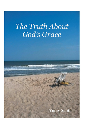 The Truth About God's Grace