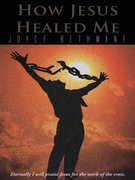 How Jesus Healed Me