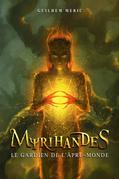 Myrihandes - Le Gardien de l'Âpre-Monde