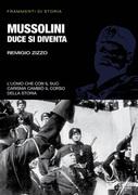 Mussolini. Duce si diventa