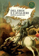 Dei, eroi e cavalieri dell'età medievale