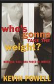 Who's Gonna Take the Weight?: Manhood, Race, and Power in America