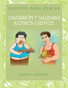 Chatarrón Y Saludable & Otros Cuentos