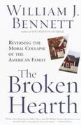 The Broken Hearth: Reversing the Moral Collapse of the American Family