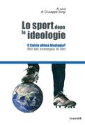 Lo sport dopo le ideologie – Il calcio come ideologia
