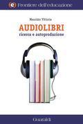 Audiolibri Ricerca e Autoproduzione