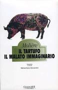 Il tartufo - Il malato immaginario
