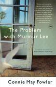 The Problem with Murmur Lee: A Novel