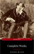 The Complete Works of Oscar Wilde: The Picture of Dorian Gray, The Importance of Being Earnest, The Happy Prince and Other Tales, Teleny and More