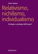 Relativismo, nichilismo, individualismo