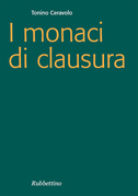 I monaci di clausura