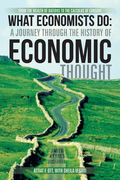 What Economists Do: a Journey Through the History of Economic Thought