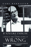 If You Like Exercise … Chances Are You'Re Doing It Wrong