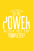 Let the Power Within Free You Completely