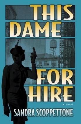 This Dame for Hire: A Novel