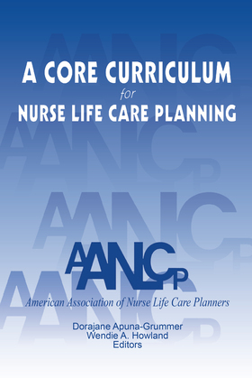 A Core Curriculum for Nurse Life Care Planning