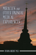 Miracles and Other Unusual Medical Experiences