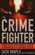The Crime Fighter: Putting the Bad Guys Out of Business