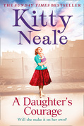 A Daughter's Courage: A powerful, gritty new saga from the Sunday Times bestseller