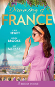 Dreaming Of... France: The Husband She Never Knew / The Parisian Playboy / Reunited...in Paris! (Mills & Boon M&B)