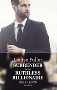 Surrender To The Ruthless Billionaire (Mills & Boon Modern)