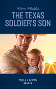 The Texas Soldier's Son (Mills & Boon Heroes) (Top Secret Deliveries, Book 7)