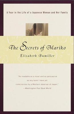 The Secrets of Mariko: A Year in the Life of a Japanese Woman and Her Family